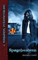 The Morganville Vampires #9: Spøgelsesbyen - Rachel Caine