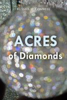 Acres of Diamonds - Russell H. Conwell