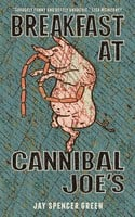 Breakfast at Cannibal Joe's - Jay Spencer Green