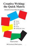 Creative Writing - the Quick Matrix - Susan Lee Kerr
