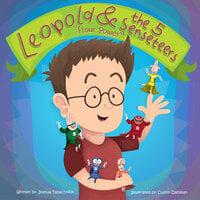 Leopold & the 5 Senseteers - Dustin Dahlman, Joshua Tabachnick