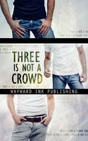 Three Is Not A Crowd - Eric Gober, Alina Popescu, Lily Velden