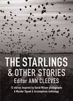 The Starlings & Other Stories - Ann Cleeves, Cath Staincliffe, Martin Edwards