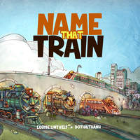 Name That Train - Louise Lintvelt,DoThai Thanh