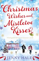 Christmas Wishes and Mistletoe Kisses - Jenny Hale