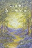 Awakening to Self-Knowledge - Berta Dandler