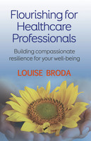 Flourishing For Healthcare Professionals - Louise Broda