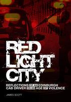 Red Light City - James Scott