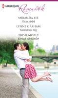 Nicks kärlek / Stanna hos mig / Förnuft och känslor - Trish Morey,Miranda Lee,Lynne Graham