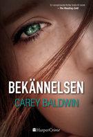 Bekännelsen - Carey Baldwin