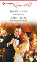 Ta det man vil ha / Mot den syvende himmel - Abby Green, Jennie Lucas