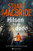 Hilsen fra de døde - Stuart MacBride