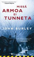 Missä armoa ei tunneta - John Burley