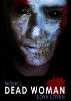 Dead woman - Lova Lovén