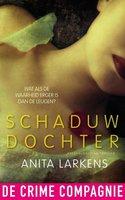 Schaduwdochter - Anita Larkens