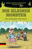 Die kleinen Monster: Ein Mädchen für Willi - Pernille Eybye, Carina Evytt