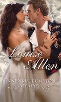 Ennenkuulumaton affaire - Louise Allen