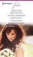 Møde i Monte Carlo / Lige før og næsten... / Prinsessens bryllupsønske - Cara Colter,India Grey,Natalie Anderson