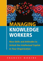 Managing Knowledge Workers: - Frances Horibe