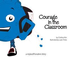 Courage in the Classroom - Cristina Kim,Luke Fimio