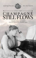 And the Champagne Still Flows - Joseph Winterrath,Alice Pianfetti