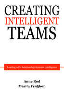 Creating Intelligent Teams - Anne Rød,Marita Fridjhon