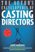 The Actor's Encyclopedia of Casting Directors - Karen Kondazian