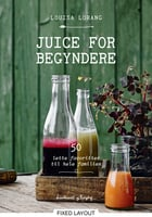 Juice for begyndere - Louisa Lorang