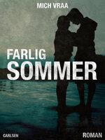Farlig sommer - Mich Vraa
