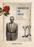 Brændevin og roser - Theodor Kallifatides