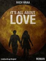 It's All About Love - Mich Vraa,Thomas Vinterberg,Mogens Rukov