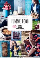 Femme food - uden mælk, gluten og hvidt sukker - Winnie Methmann Christensen, Annika Methmann Christensen