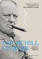 Churchill-citater - Ordrigt, åndrigt og nedrigt - Jan Hedegaard