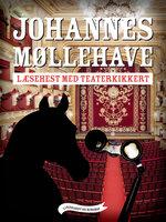 Læsehest med teaterkikkert - Johannes Møllehave