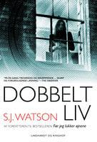 Dobbeltliv - S.J. Watson