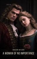 A Woman of No Importance - Oscar Wilde