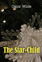 The Star-Child - Oscar Wilde