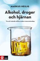 Alkohol, droger och hjärnan - Markus Heilig