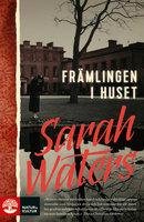 Främlingen i huset - Sarah Waters