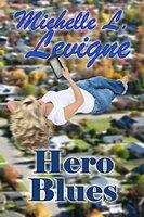 Hero Blues - Michelle L. Levigne
