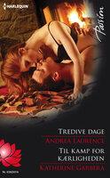 Tredive dage / Til kamp for kærligheden - Katherine Garbera,Andrea Laurence
