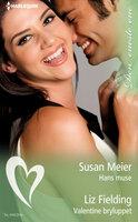 Hans muse / Valentine bryluppet - Liz Fielding, Susan Meier