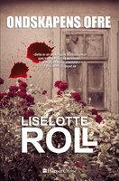 Ondskapens ofre - Liselotte Roll