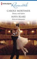 Dansa, mitt hjärta / Åtrå och diamanter - Carole Mortimer,Maya Blake