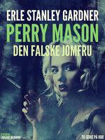 Den falske jomfru - Erle Stanley Gardner