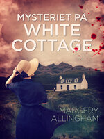 Mysteriet på White Cottage - Margery Allingham