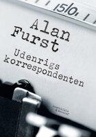 Udenrigskorrespondenten. En spændingsroman af Alan Furst. - Alan Furst