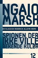 Spionen der ikke ville bekende kulør - Ngaio Marsh