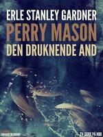 Den druknende and - Erle Stanley Gardner