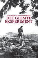 Det glemte eksperiment - Catalina Peña-Guillén,Jesper Sørensen